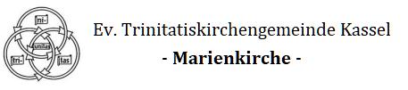 Evangelische Trinitatis- Kirchengemeinde Kassel - Marienkirche